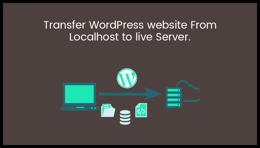 How to transfer WordPress website From Localhost to live Server?